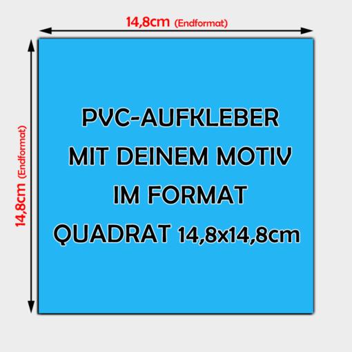 quadratische PVC Aufkleber 14,8 x 14,8cm